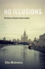 No Illusions : The Voices of Russia's Future Leaders, with a New Introduction - Book