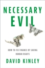 Necessary Evil : How to Fix Finance by Saving Human Rights - eBook