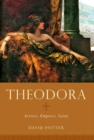 Theodora : Actress, Empress, Saint - Book