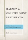 Harmony, Counterpoint, Partimento : A New Method Inspired by Old Masters - Book