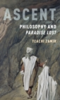 Ascent : Philosophy and Paradise Lost - Book