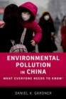 Environmental Pollution in China : What Everyone Needs to Know (R) - Book