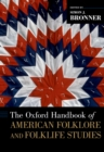 The Oxford Handbook of American Folklore and Folklife Studies - eBook