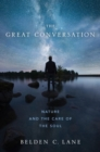 The Great Conversation : Nature and the Care of the Soul - Book
