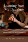 Learning from My Daughter : The Value and Care of Disabled Minds - eBook