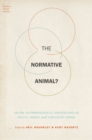 The Normative Animal? : On the Anthropological Significance of Social, Moral, and Linguistic Norms - eBook