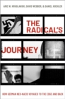 The Radical's Journey : How German Neo-Nazis Voyaged to the Edge and Back - Book