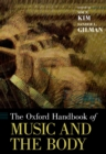 The Oxford Handbook of Music and the Body - eBook