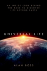 Universal Life : An Inside Look Behind the Race to Discover Life Beyond Earth - Book