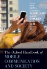 The Oxford Handbook of Mobile Communication and Society - eBook
