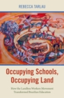 Occupying Schools, Occupying Land : How the Landless Workers Movement Transformed Brazilian Education - eBook