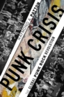 Punk Crisis : The Global Punk Rock Revolution - Book
