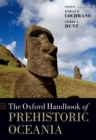 The Oxford Handbook of Prehistoric Oceania - eBook