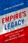 Empire's Legacy : Roots of a Far-Right Affinity in Contemporary France - Book