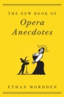 The New Book of Opera Anecdotes - Book