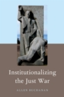 Institutionalizing the Just War - eBook