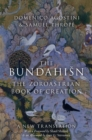 The Bundahisn : The Zoroastrian Book of Creation - Book