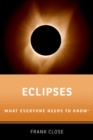 Eclipses : What Everyone Needs to Know (R) - Book