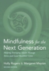 Mindfulness for the Next Generation : Helping Emerging Adults Manage Stress and Lead Healthier Lives - Book