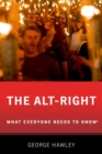 The Alt-Right : What Everyone Needs to Know (R) - Book