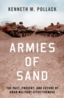 Armies of Sand : The Past, Present, and Future of Arab Military Effectiveness - Book