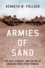 Armies of Sand : The Past, Present, and Future of Arab Military Effectiveness - eBook