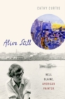 Alive Still : Nell Blaine, American Painter - Book