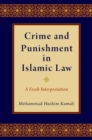 Crime and Punishment in Islamic Law : A Fresh Interpretation - eBook