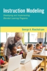 Instruction Modeling : Developing and Implementing Blended Learning Programs - Book