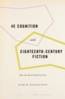 4E Cognition and Eighteenth-Century Fiction : How the Novel Found its Feet - eBook