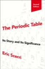 The Periodic Table : Its Story and Its Significance - Book