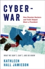 Cyberwar : How Russian Hackers and Trolls Helped Elect a President - What We Don't, Can't, and Do Know - Book