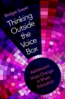 Thinking Outside the Voice Box : Adolescent Voice Change in Music Education - Book