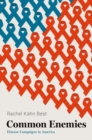 Common Enemies : Disease Campaigns in America - Book