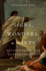 Signs, Wonders, and Gifts : Divination in the Letters of Paul - eBook