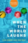 When the World Laughs : Film Comedy East and West - Book