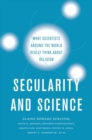 Secularity and Science : What Scientists Around the World Really Think About Religion - Book