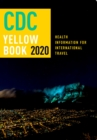CDC Yellow Book 2020 : Health Information for International Travel - eBook