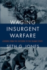 Waging Insurgent Warfare : Lessons from the Vietcong to the Islamic State - Book