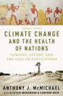 Climate Change and the Health of Nations : Famines, Fevers, and the Fate of Populations - Book