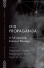 ISIS Propaganda : A Full-Spectrum Extremist Message - Book