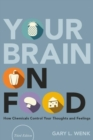 Your Brain on Food : How Chemicals Control Your Thoughts and Feelings - Book