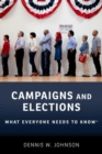 Campaigns and Elections : What Everyone Needs to Know (R) - Book