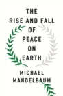 The Rise and Fall of Peace on Earth - eBook