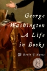 George Washington : A Life in Books - Book