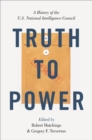 Truth to Power : A History of the U.S. National Intelligence Council - eBook