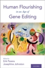 Human Flourishing in an Age of Gene Editing - Book