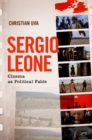Sergio Leone : Cinema as Political Fable - Book