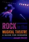 Rock in the Musical Theatre : A Guide for Singers - eBook