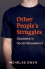 Other People's Struggles : Outsiders in Social Movements - eBook
